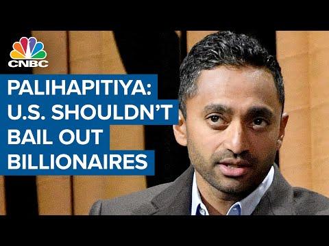Chamath Palihapitiya Said On CNBC Government Should Not Bail ...