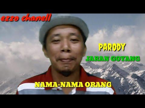 PARODY JARAN GOYANG- NELLA KHARISMA (NAMA-NAMA ORANG)