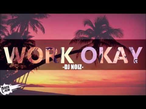 DJ Noiz - Work X Okay REMIX