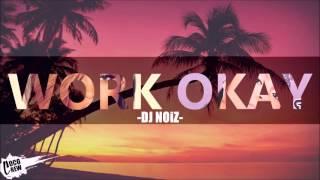 Dj Noiz Work X Okay REMIX.mp3