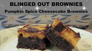 PUMPKIN SPICE CHEESECAKE BROWNIES - BLINGED OUT BROWNIES!