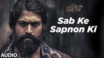 Full Audio: Sab Ke Sapnon Ki   KGF   Yash    Srinidhi Shetty   Ravi Basrur