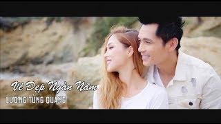 Vẻ Đẹp Ngàn Năm - Lương Tùng Quang (MUSIC VIDEO)
