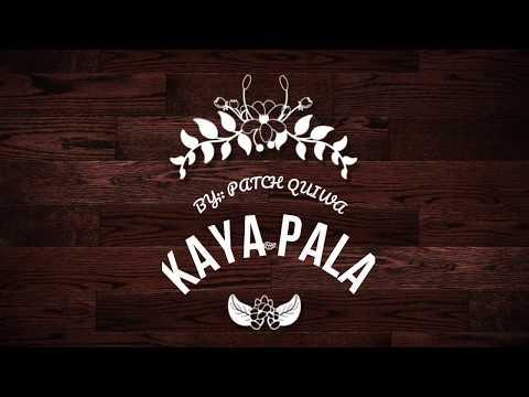 kaya pala by patch quiwa