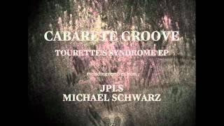 Cabarete Groove - Tourette s Syndrome (Michael Schwarz Remix) [SILENT STEPS]