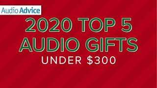 2019 Top 5 Audio Gifts Under $300!
