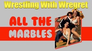 All The Marbles | Wrestling With Wregret