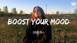 Download Best songs to boost your mood ~ Chill Vibes - English Chill Songs - Best Pop R&b Mix