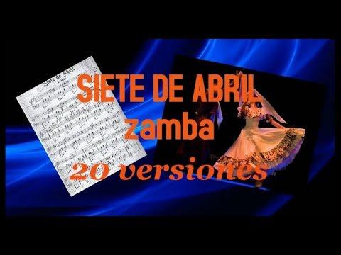 Siete de abril - zamba - 20 versiones