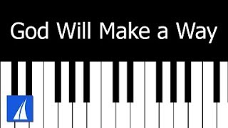 God Will Make A Way - piano cover with lyrics