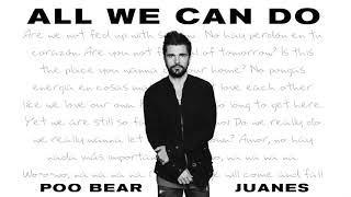 Baixar Poo Bear - All We Can Do feat. Juanes (Audio)