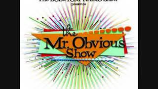 The Mr  Obvious Show 🌟 Too Hot For Radio 🌟 The Bob and Tom Show