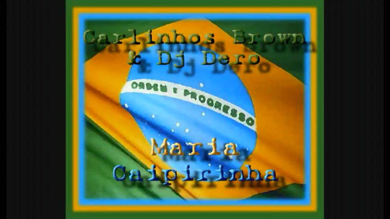 carlinhos brown & dj dero maria caipirinha mp3