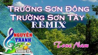 [Karaoke nhạc sống] Trường Sơn Đông Trường Sơn Tây Remix - Tone Nam