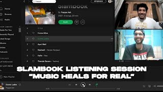 LISTENING SESSION of SLAMBOOK By FRAPPE ASH | VIBE WITH US AND ENJOY | READ THE DESCRIPTION TOO