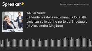 La tendenza della settimana, la lotta alla violenza sulle donne parte dal linguaggio (di Alessandra