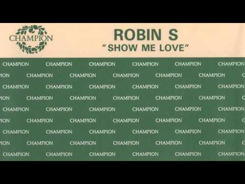 Robin S  Show Me Love New Club Mix