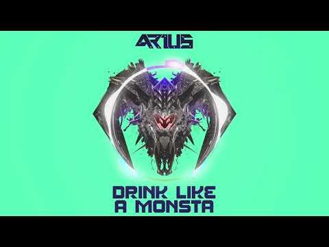 ARIUS - Drink like a monsta