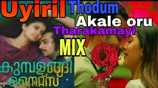 Akale oru tharakamayi and Uyiril thodum mix •  Malayalam Mashup