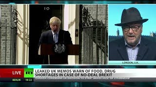 George Galloway on leaked UK #NoDealBrexit memos: