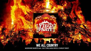We All Country - Moonshine Bandits (feat. Colt Ford, Sarah Ross and Charlie Farley) [ Audio]
