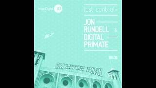 Jon Rundell & Digital Primate -- Lost Control Again (Original Mix)