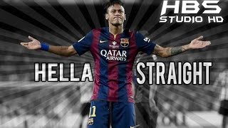 Neymar Jr ● Hella Straight ● Skills & Goals 2016 HD