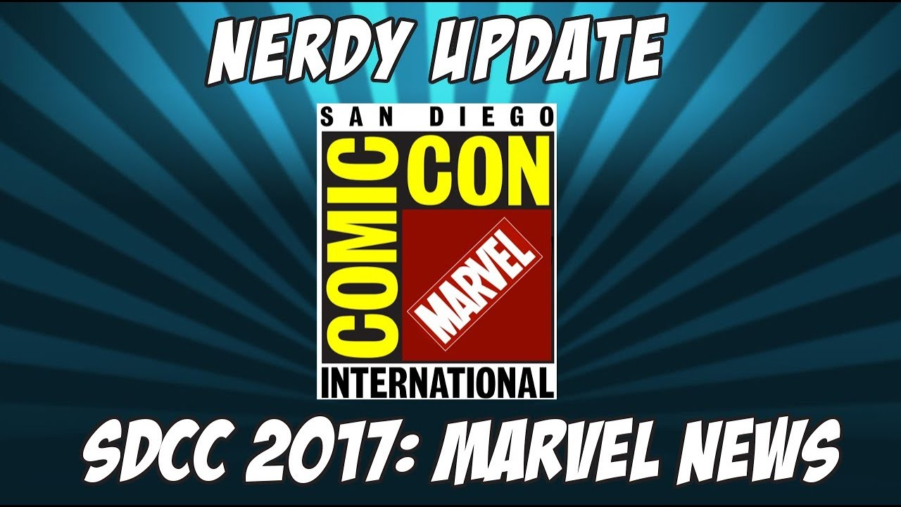 Nerdy Update – San Diego Comic Con Marvel News 2017