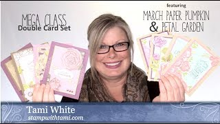 Mega Class Double Card Set featuring March Paper Pumpkin and Stampin Up Petal Garden thumbnail