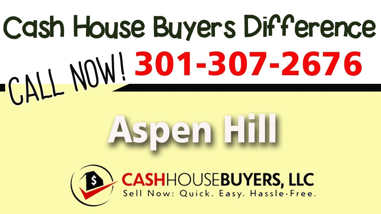 Cash House Buyers Difference in Aspen Hill MD   Call 301 307 2676   We Buy Houses Aspen Hill MD