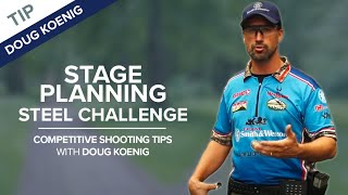 Stage Planning For Steel Challenge - Competitive Shooting Tips With Doug Koenig