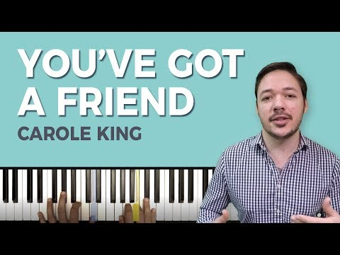 How to play 'YOU'VE GOT A FRIEND' by Carole King on the piano -- Playground Sessions