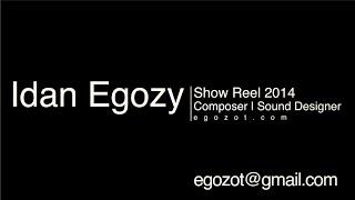 Idan Egozy Composer | Sound Designer Show Reel 2014