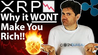 No, XRP WON'T Make You RICH! Here's Why