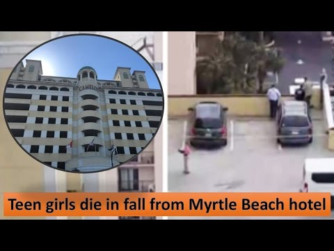 Teen girls die in fall from Myrtle Beach hotel