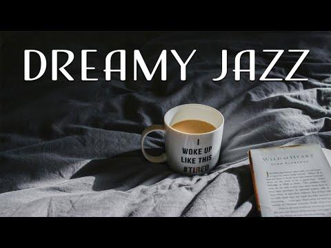 Dreamy Jazz - Gentle Piano Jazz Playlist For Dream, Work & Study
