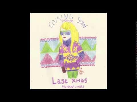 Coming Soon - Last Xmas (Wham! cover)