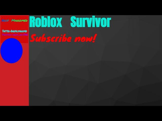 Roblox-Survivor  I  Won! (Roblox  Adventure)   *14  Subscribers   Special*