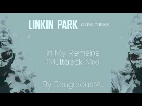 Linkin Park - In My Remains (Multitrack Mix)