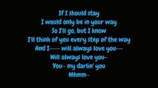 """Whitney houston - i will always love you hd lyrics on screen and in description. track 01 from """"the bodyguard ost"""" (1992). subscribe!, if should stay, would only be your way, so i'll go, but ..."""