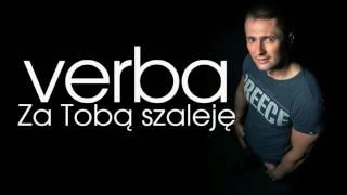 Verba - Za Tobą szaleję ( Nowość 2017) !!! + tekst w opisie
