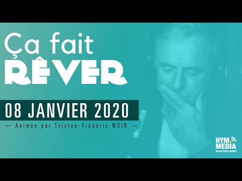 Ça Fait Rêver : Soirée Du 08 Janvier 2020