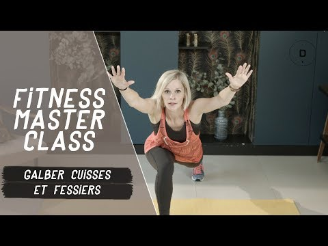 Galber ses cuisses et fessiers (20 min) – Fitness Master Class
