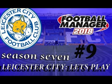 LEICESTER CITY FM18  EPISODE 9 SEASON 7 TOTTENHAM IN THE EPL AND LEEDS 2ED LEG OF THE CARABAO CUP