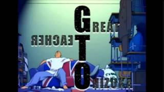GTO Opening 2 : Hitori no Yoru (full version)