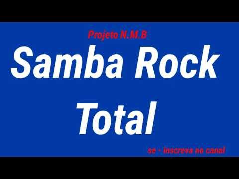 Samba Rock Total Nacional e Internacional