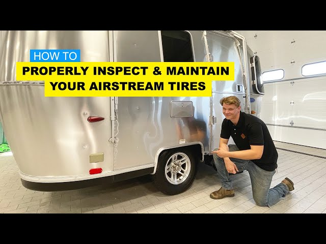 AVOID THESE MISTAKES   How To Properly Inspect and Maintain Tires on an Airstream RV