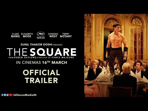 The Square | Official Trailer | Ruben Östlund | Sunil Thakor Doshi | Alliance Media
