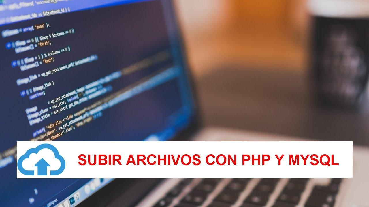 DESCARGA] SUBIR ARCHIVOS CON PHP Y MYSQL (VIDEOS, AUDIOM ETC) - YouTube