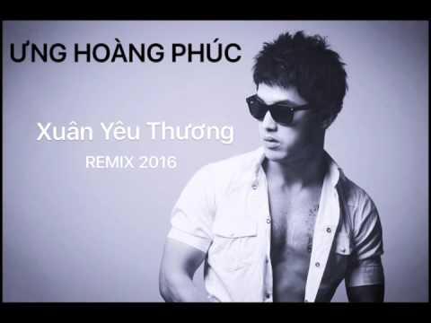 Audio | Xuân Yêu Thương (Remix 2016) - Ưng Hoàng Phúc